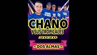 CHANO Y SUS TROPICALES 2020-DOS ALMAS (CD COMPLETO)