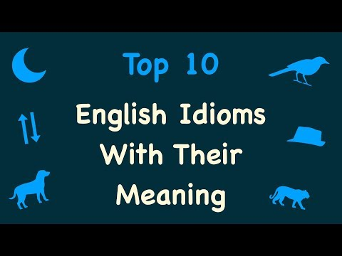 English Idioms & Phrases -Top 10 English Idioms And Phrases - With Their Meaning