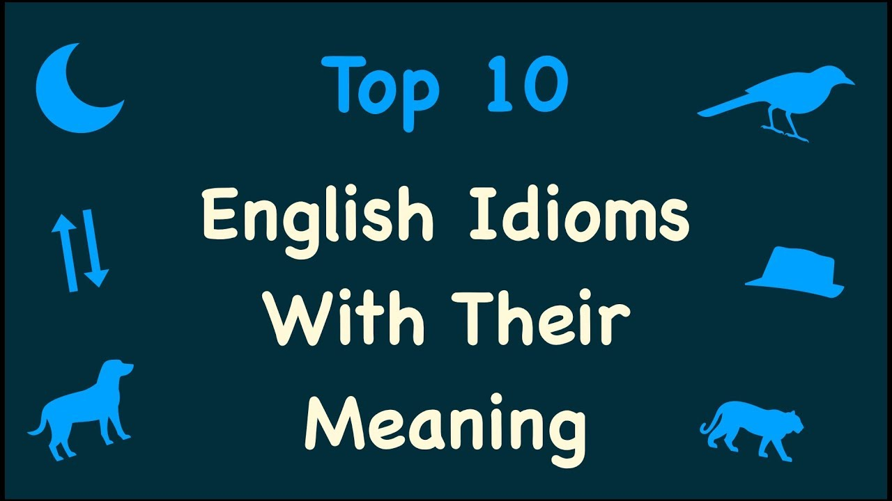 Idioms and their uses in sentences – education help – medium.