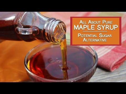 All About Pure Maple Syrup, An Alternative Natural Sweetener