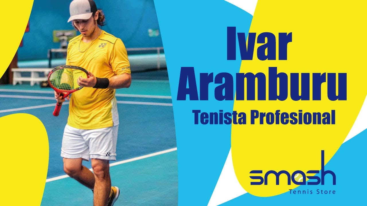 Ivar Aramburu | Tenista Profesional | Smash Tennis