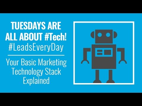 Your Basic Marketing Technology Stack Explained #LeadsEveryDay