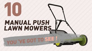 Manual Push Lawn Mowers // New & Popular 2017