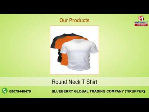 Readymade Garments By Blueberry Global Trading Company, Tiruppur