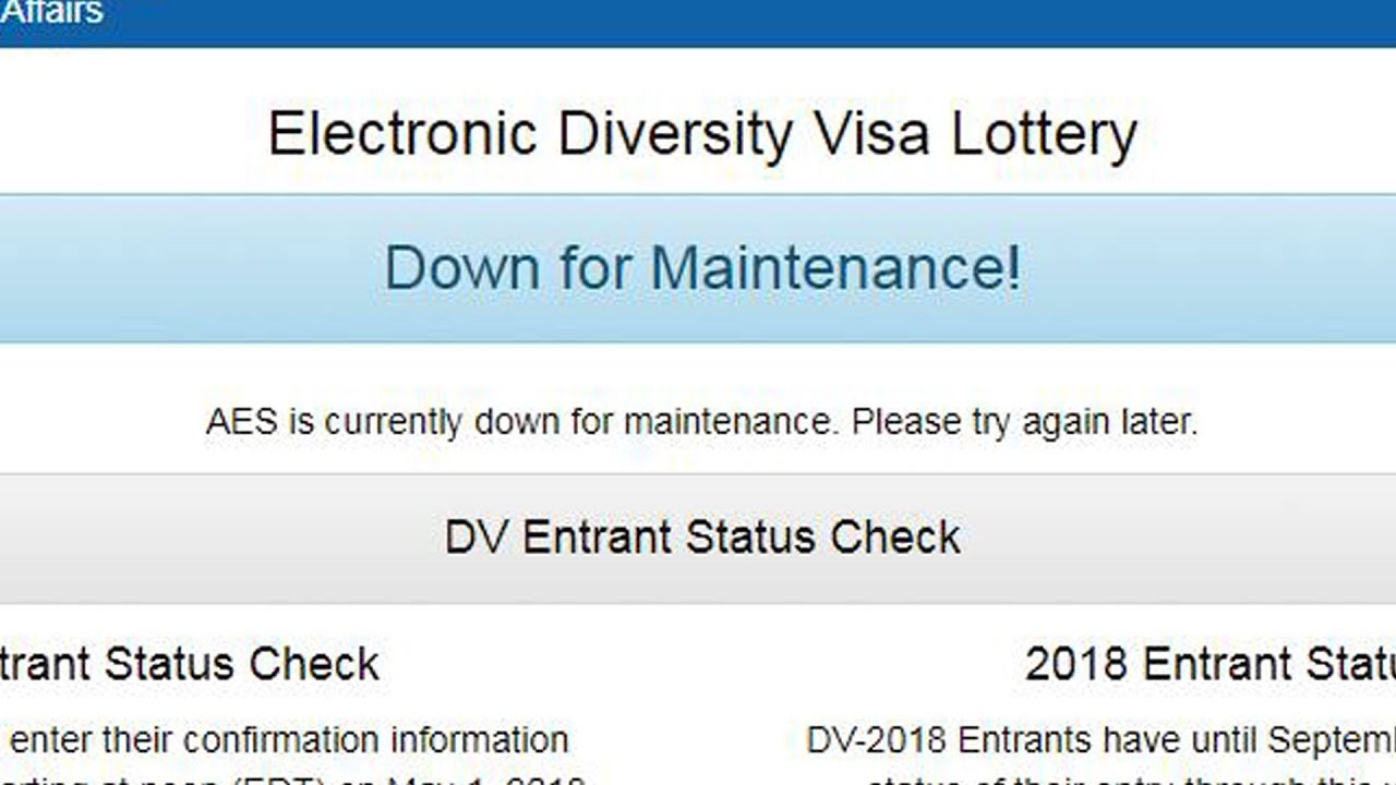 Entrant Status Check >> Edv Website Problem Down For Maintenance Electronic Diversity Visa Lottery