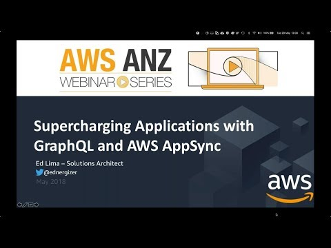 AWS ANZ Webinar Series - Supercharging Applications with GraphQL and AWS AppSync