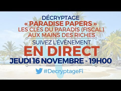 DÉCRYPTAGE - «Paradise Papers» - Les clés du paradis (fiscal) aux mains des riches - #DecryptageFi