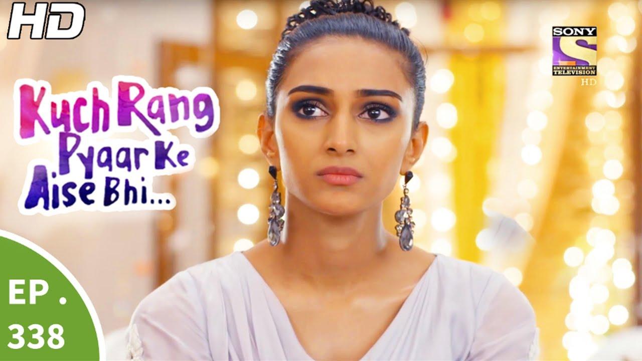 Download Kuch Rang Pyar Ke Aise Bhi - कुछ रंग प्यार के ऐसे भी - Ep 338 - 15th Jun, 2017