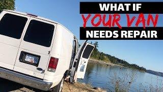 VAN LIFE REPAIRS : What If Your Van Breaks Down ?