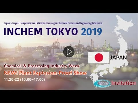 The First Plant Explosion-Proof Show of INCHEM 2019 in Japan!