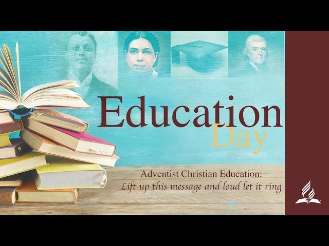 Education Day Sabbath May 8, 2021