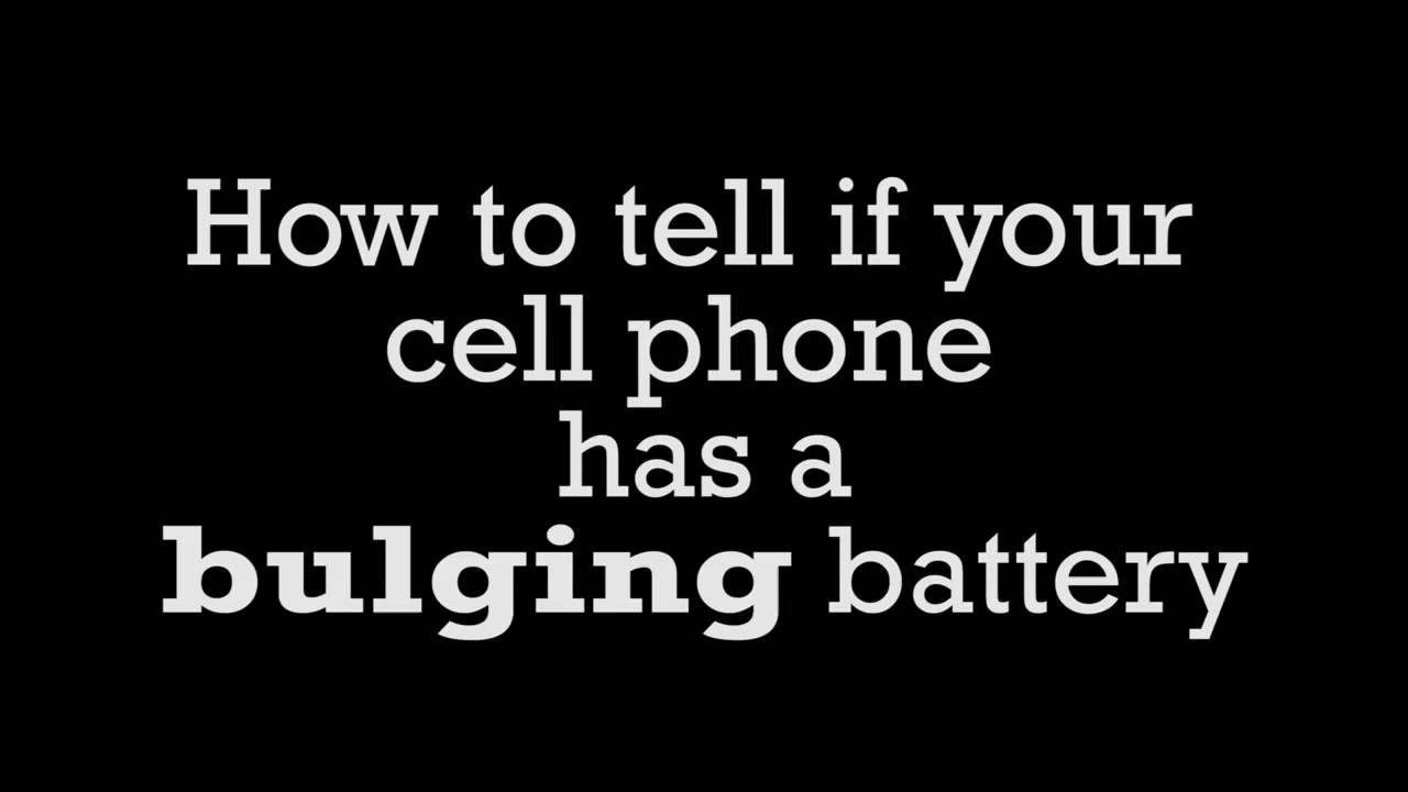 Cell Phone Quotes How To Determine If Your Cell Phone Has A Bulging Battery  Youtube