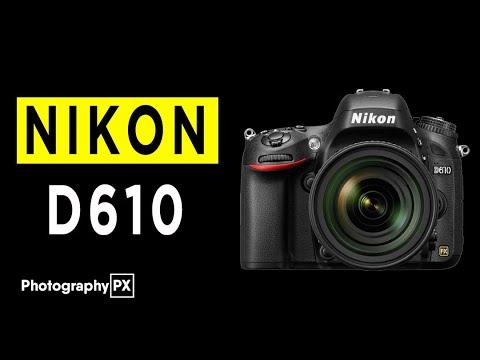 Nikon D610 DSLR Camera Highlights & Overview -2020