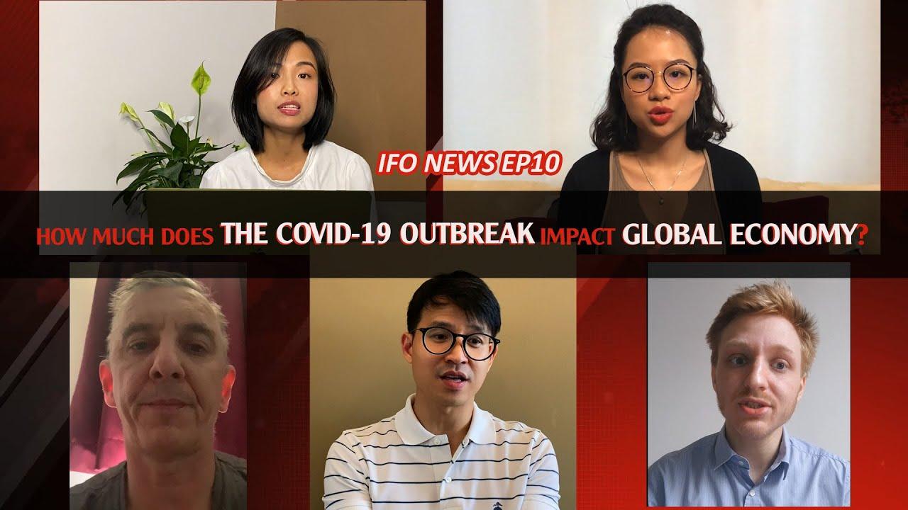 🔥 IFO NEWS S01E09 | KINH TẾ TOÀN CẦU CHỊU ẢNH HƯỞNG THẾ NÀO BỞI DỊCH COVID-19?