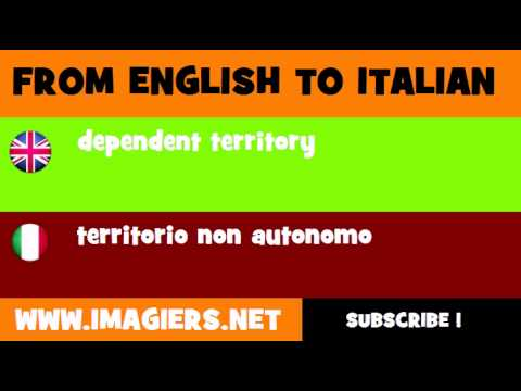 FROM ENGLISH TO ITALIAN = dependent territory