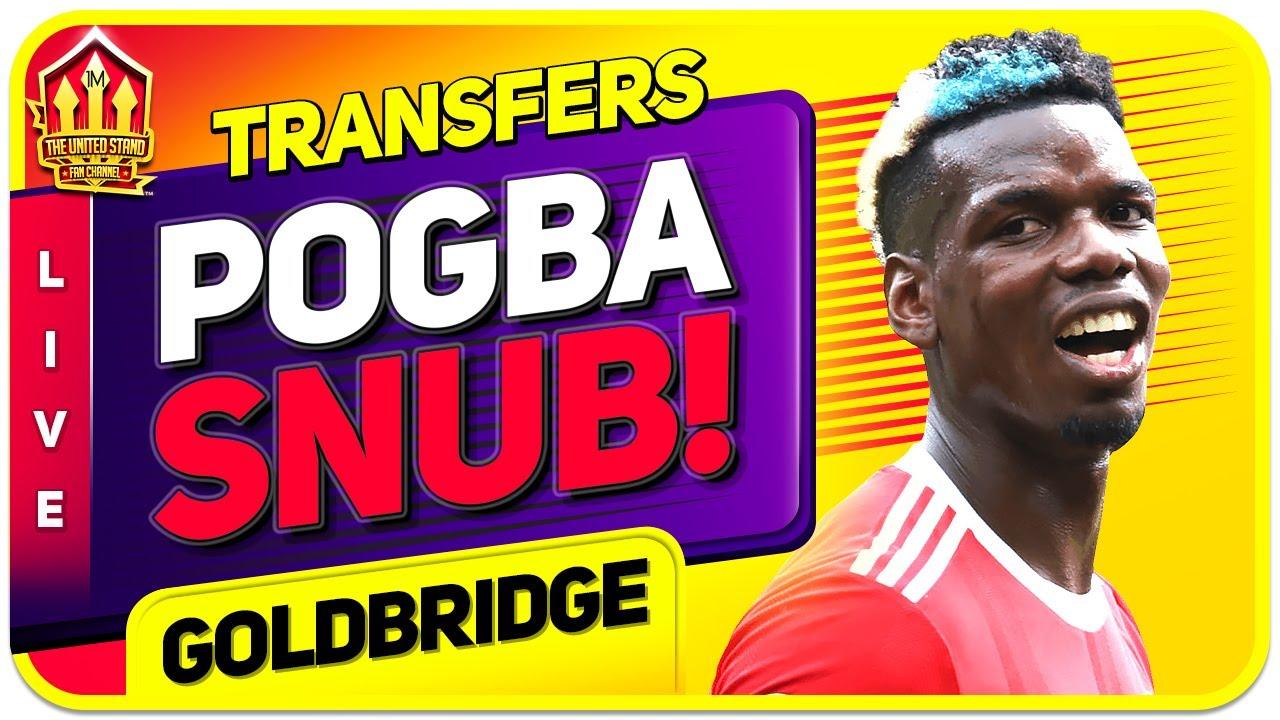 Pogba TRANSFER Snub! Man Utd News