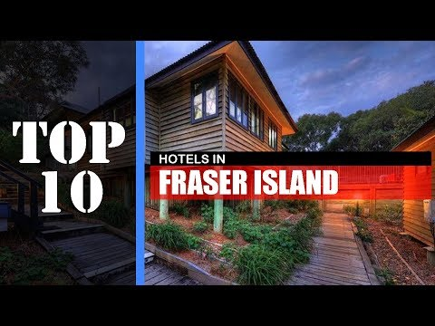 TOP 10 FRASER ISLAND Best Hotels | Accommodations