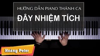Hướng dẫn đệm Piano: Đây Nhiệm Tích - Hoàng Peter