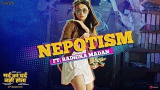Mard Ko Dard Nahi Hota | Nepotism ft. Radhika Madan | Abhimanyu D | Vasan B | 21st March 2019
