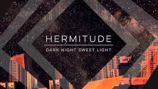 Hermitude - Hijinx (feat. Chuck Inglish) [Official Audio]