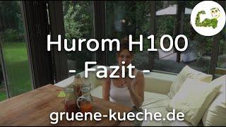 Teil 6 - Hurom H100 Slow Juicer im Test - Zusammenfassung