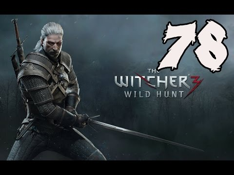 The Witcher 3: Wild Hunt - Gameplay Walkthrough Part 78: The King is Dead