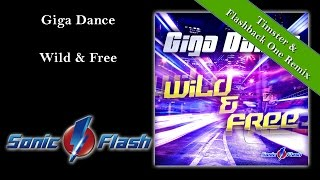 Giga Dance - Wild & Free (Timster & Flashback One Remix Edit)