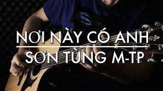 GUITAR NƠI NÀY CÓ ANH | SƠN TÙNG M-TP | IGOR PRESNYAKOV | Fingerstyle guitar cover