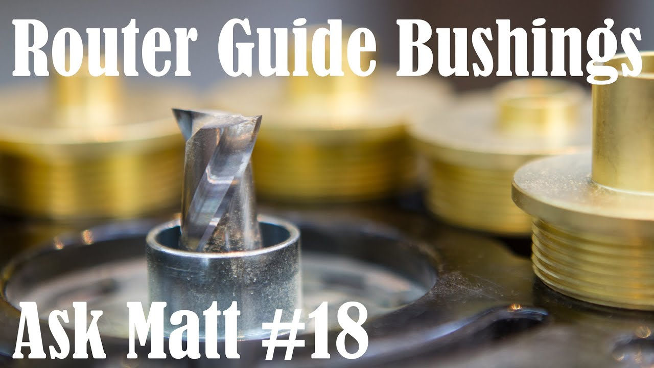 How to use router guide bushings ask matt 18 youtube for How to use router template guide bushings