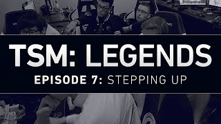 TSM: LEGENDS - Episode 7 - Stepping Up