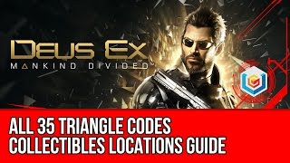 The video guide shows the locations of all 35 Triangle Codes collectibles featured in Deus Ex Mankind Divided on Xbox One PlayStation 4 and PC TIMELINE