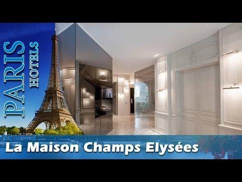La Maison Champs Elysées - Paris Hotels, France