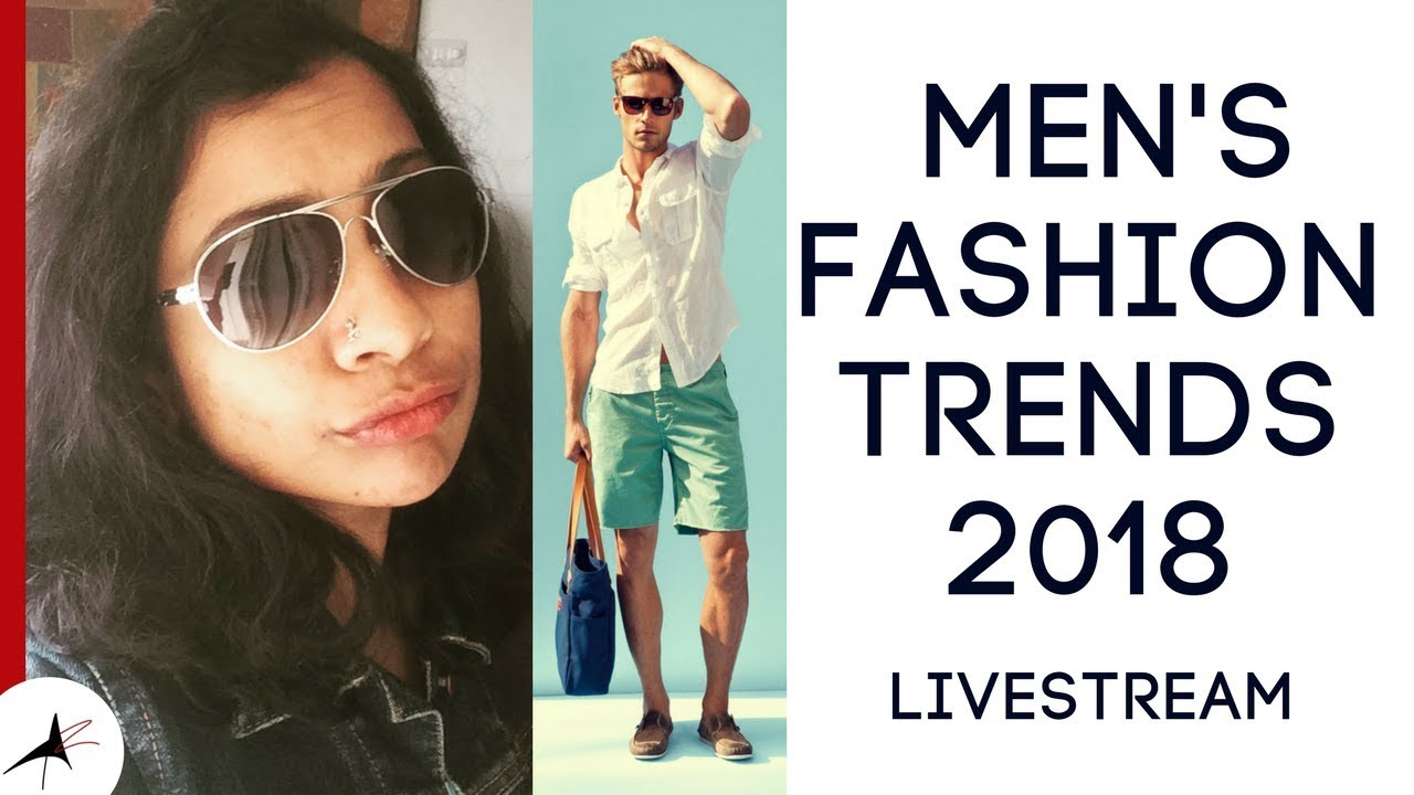 Men's Summer Fashion Trends 2018 With Inspiration Pictures | Arpitharai