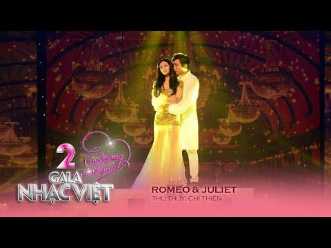 Romeo & Juliet - Thu Thủy, Chí Thiện (Gala Nhạc Việt 2 - Con Đường Tình Yêu)