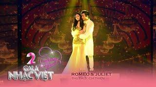 Romeo & Juliet - Thu Thủy, Chí Thiện (Gala Nhạc Việt 2 - Con Đường ...