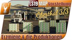 Oberthal Teil 3: Die Produktionen und natürlich das Logistikzentrum mit Global Company // LS19 Map