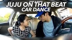 Juju on that beat Car Dance   Ranz and Niana
