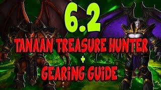 Patch 6.2 Tanaan Treasure Hunter + Gearing Guide