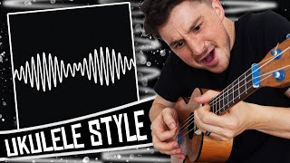 Arctic Monkeys AM - Ukulele Medley