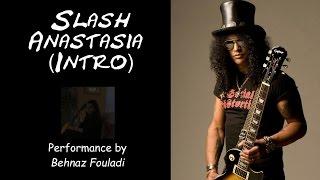 Slash - Anastasia Intro (Classical Guitar)