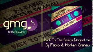 Back To The Basics (Original mix) - Dj Fabio & Morten Granau