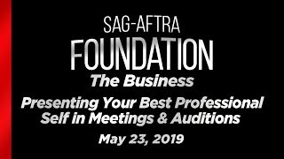 The Business: Presenting Your Best Professional Self in Meetings & Auditions