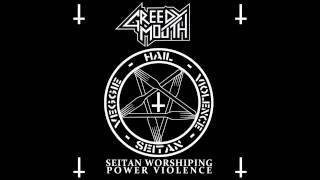 Greedy Mouth - Seitan worshiping power violence[Full Album]