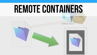 The Basics of Remote Containers | FileMaker Pro Videos | FileM…