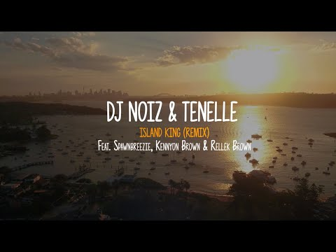 DJ Noiz & Tenelle - Island King (Remix) ft. Spawnbreezie, Kennyon Brown, Rellek Brown