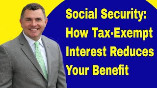 Social Security: How Tax-Exempt Interest Reduces Your Benefit (2018)