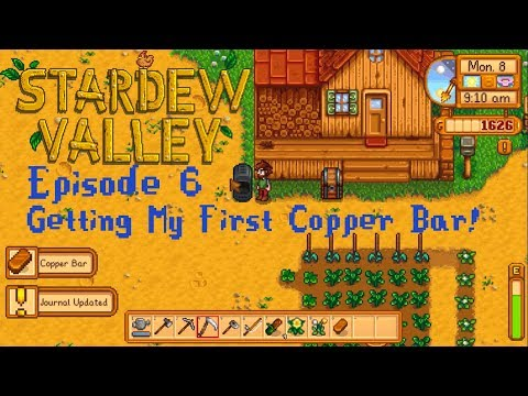 Getting My First Copper Bar! - Stardew Valley Let's Play Gameplay Episode 6
