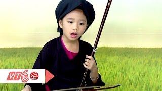 Ngỡ ngàng tài năng hát Xẩm của bé 7 tuổi | VTC