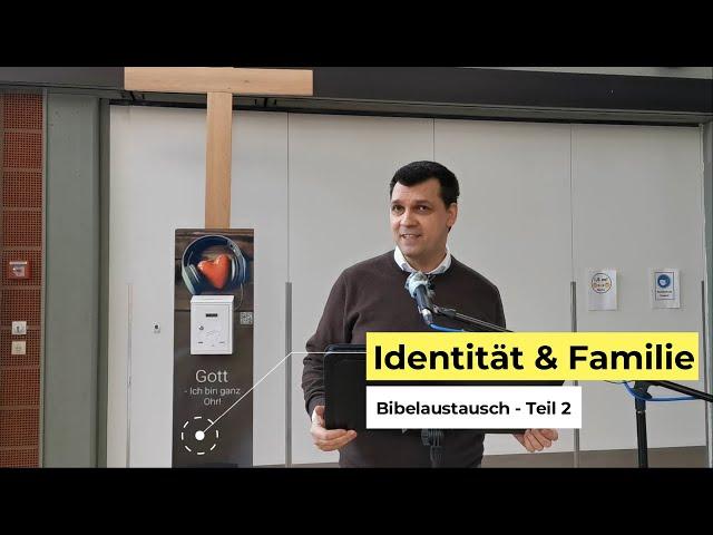 Identität & Familie - Bibelaustausch Teil 2 - Ein neues Bewusstsein schaffen
