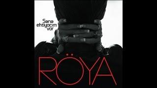 Röya - Sene Ehtiyacim Var (solo)
